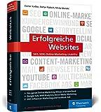 Erfolgreiche Websites: Das Handbuch für erfolgreiches Online-Marketing. Ihre Grundausbildung in allen Digitalmarketing…