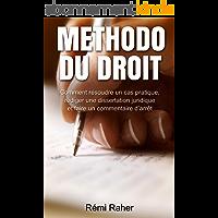 Methodo du Droit: Comment résoudre un cas pratique, rédiger une dissertation juridique et faire un commentaire d'arrêt…