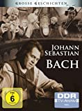Johann Sebastian Bach - Große Geschichten (DDR TV-Archiv) - Neuauflage