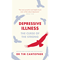 Depressive Illness: The Curse Of The Strong (English Edition)