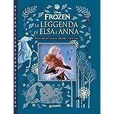 Nessuno sfugge al proprio destino. La leggenda di Elsa e Anna. Frozen. Ediz. a colori
