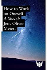 How to Work on Oneself: A Sketch (English Edition) Kindle Ausgabe