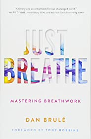 Just Breathe: Mastering Breathwork
