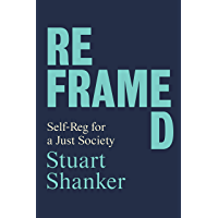Reframed: Self-Reg for a Just Society (English Edition)