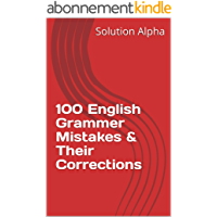 100 English Grammer Mistakes & Their Corrections (English Edition)