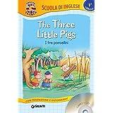 The three little Pigs-I tre porcellini. Con CD Audio (Scuola d'inglese 1 livello)