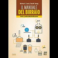 Il manuale del birraio: Teoria e pratica della birrificazione