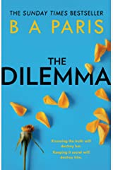 The Dilemma: The new thrilling drama from Sunday Times, million-copy, number 1 bestselling author, B A Paris Kindle Edition