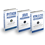 Programming: For Beginners: 3 Manuscripts in 1 Bundle - Python For Beginners, Java Programming and Html & CSS For Beginners - (English Edition)