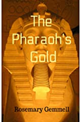 The Pharaoh's Gold Kindle Edition