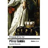 El equipaje del rey José: Episodios Nacionales, 11 / Segunda serie (El libro de bolsillo - Bibliotecas de autor - Biblioteca