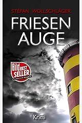 Friesenauge: Ostfriesen-Krimi (Diederike Dirks ermittelt 3) Kindle Ausgabe