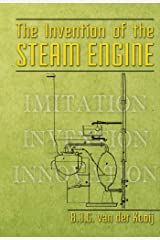 The invention of the steam engine (Invention Series Book 1) Kindle Edition