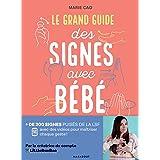 Le grand guide des signes avec bébé: + de 200 signés puisés dans la LSF avec des vidéos pour maîtriser chaque geste ! (Famill