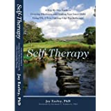 Self-Therapy: A Step-By-Step Guide to Creating Wholeness and Healing Your Inner Child Using IFS, A New, Cutting-Edge Psychoth