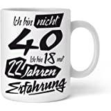 Tasse mit tollem Spruch Geschenkidee zum 40. Geburtstag I Ich bin nicht 40 Ich bin 18 mit 22 Jahren Erfahrung I Schöne Kaffee-Tasse von Shirtinator