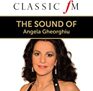 The Sound Of Angela Gheorghiu (By Classic FM)