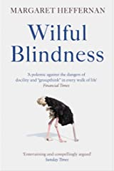 Wilful Blindness: Why We Ignore the Obvious Kindle Edition