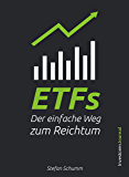 ETFs - Der einfache Weg zum Reichtum: Schritt für Schritt Investieren für den nachhaltigen Vermögensaufbau und…