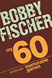 My 60 Memorable Games: chess tactics, chess strategies with Bobby Fischer (Batsford Chess)