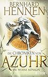Die Chroniken von Azuhr - Die Weiße Königin: Roman