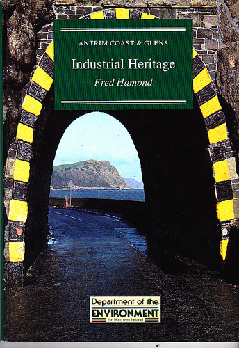 Antrim Coast and Glens: Industrial Heritage, Department of the Environment for Northern Ireland