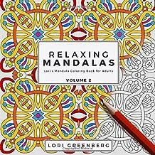 Relaxing Mandalas: Volume 2 (Lori's Mandala Coloring Book for Adults)