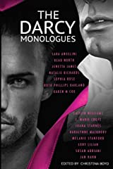 "The Darcy Monologues: A romance anthology of ""Pride and Prejudice"" short stories in Mr. Darcy's own words (The Quill Collective) Paperback"