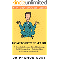 HOW TO RETIRE AT 30: Live Your Dream Life Forever