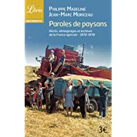 Paroles de paysans: Récits, témoignages et archives de la France agricole - 1870-1970