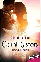 Carhill Sisters - Lucy & Darrell: Roman Taschenbuch