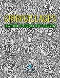 Telecharger Livres Griboullages Livre De Coloriage Pour Adultes Un cadeau a colorier unique pour hommes et femmes adolescents et seniors pour une meditation de pleine et une art therapie coloree et antistress (PDF,EPUB,MOBI) gratuits en Francaise