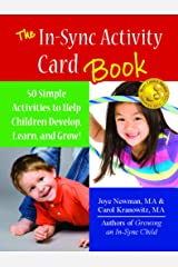 The In-Sync Activity Cards Book: 50 Simple Activities to Help Children Develop, Learn, and Grow! Spiral-bound