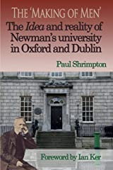 The 'Making of Men'. The Idea and Reality of Newman's university in Oxford and Dublin Paperback