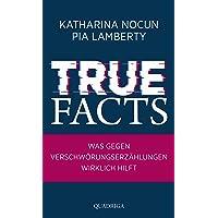 True Facts: Was gegen Verschwörungserzählungen wirklich hilft