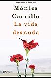 La vida desnuda: Premio Azorín de Novela 2020 (Spanish Edition)