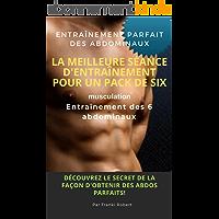 Entraînement Parfait Des Abdominaux La Meilleure Séance D'entraînement Pour Un Pack De Six Musculation Entraînement Des…