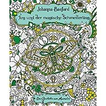 Ivy und der magische Schmetterling: Eine Geschichte zum Ausmalen