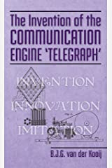 The Invention of the Communication Engine 'Telegraph' (Invention Series Book 3) Kindle Edition