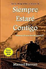 SIEMPRE ESTARÉ CONTIGO: Historia de una familia Española Tapa blanda