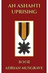 An Ashanti Uprising Kindle Edition