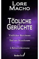 Tödliche Gerüchte: Tödlicher Reichtum und Tod am Nussbaum (Österreich Krimi Doppelbände 4) Kindle Ausgabe