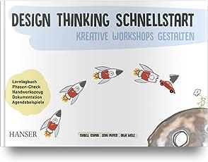 Design Thinking Schnellstart: Kreative Workshops gestalten
