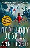 Ancillary Justice: THE HUGO, NEBULA AND ARTHUR C. CLARKE AWARD WINNER (Imperial Radch, Band 1)