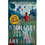 Ancillary Justice: THE HUGO, NEBULA AND ARTHUR C. CLARKE AWARD WINNER: 1