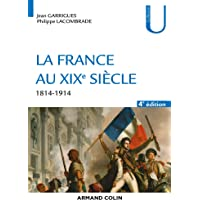 La France au XIXe siècle - 4e éd. - 1814-1914: 1814-1914