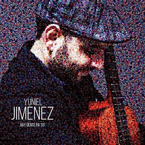 Hay Gente Pa to by Yuniel Jimenez