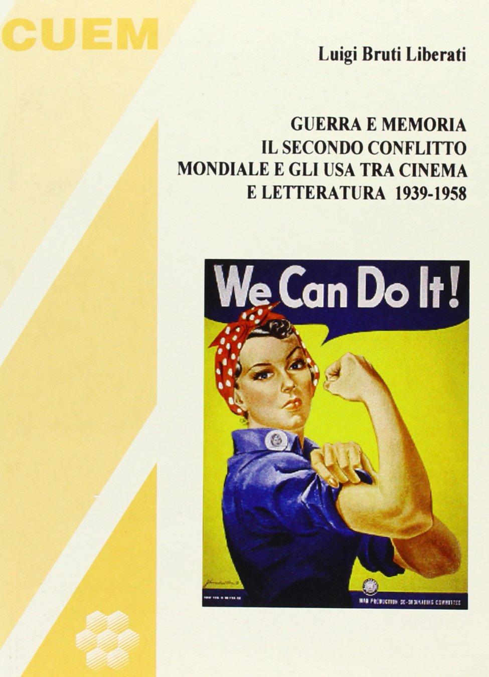 Guerra e memoria. Il secondo conflitto mondiale e gli USA tra cinema e letteratura 1939-58