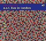 Live in London - E.S.T.-Esbjörn Svensson Trio