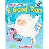 AN ACORN BOOK- UNICORN AND YETI #2: A GOOD TEAM
